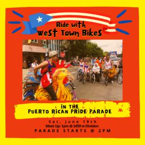 West Town Bikes Ride in the Puerto Rican Pride Parade @ West Town Bikes